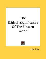 Cover of: The Ethical Significance Of The Unseen World