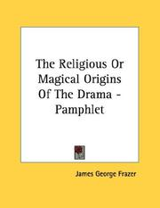 Cover of: The Religious Or Magical Origins Of The Drama - Pamphlet