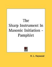 Cover of: The Sharp Instrument In Masonic Initiation - Pamphlet | H. L. Haywood