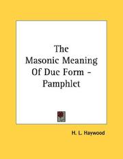 Cover of: The Masonic Meaning Of Due Form - Pamphlet | H. L. Haywood