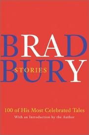 Cover of: Bradbury Stories: 100 of His Most Celebrated Tales