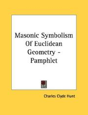 Cover of: Masonic Symbolism Of Euclidean Geometry - Pamphlet | Charles Clyde Hunt