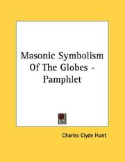 Cover of: Masonic Symbolism Of The Globes - Pamphlet | Charles Clyde Hunt