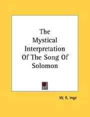 Cover of: The Mystical Interpretation Of The Song Of Solomon | W. R. Inge