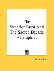 Cover of: The Superior Guru And The Sacred Decade - Pamphlet by Louis Jacolliot