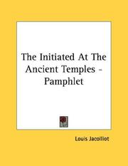 Cover of: The Initiated At The Ancient Temples - Pamphlet | Louis Jacolliot