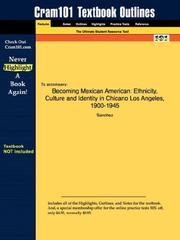 Cover of: Outlines & Highlights for Becoming Mexican American: Ethnicity, Culture and Identity in Chicano Los Angeles, 1900-1945 by Sanchez, ISBN | Cram101 Textbook Reviews