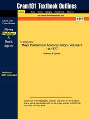 Outlines & Highlights for Major Problems In America History: Volume 1 - to 1877 by Hoffman, ISBN