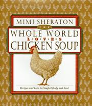 The Whole World Loves Chicken Soup by Mimi Sheraton