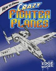 Cover of: How to Draw Crazy Fighter Planes (Edge Books) | Aaron Sautter