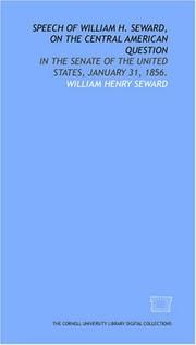 Cover of: Speech of William H. Seward, on the Central American question