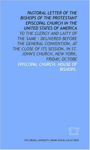 Pastoral letter of the bishops of the Protestant Episcopal Church in the United States of America: to the clergy and laity of the same