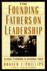 Cover of: The founding fathers on leadership: Classic Teamwork in Changing Times