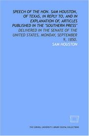"Cover of: Speech of the Hon. Sam Houston, of Texas, in reply to, and in explanation of, articles published in the ""Southern Press"": delivered in the Senate of the United States, Monday, September 9, 1850."