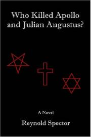 Cover of: Who Killed Apollo and Julian Augustus? | Reynold Spector