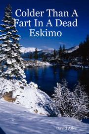 Cover of: Colder Than A Fart In A Dead Eskimo