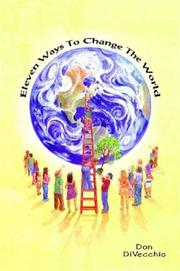 Cover of: Eleven Ways to Change the World | Don DiVecchio