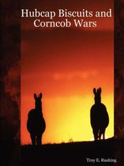 Cover of: Hubcap Biscuits and Corncob Wars | Troy, E. Rushing