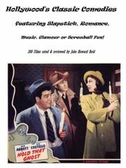 Cover of: Hollywood's Classic Comedies featuring Slapstick, Romance, Music, Glamour or Screwball Fun!