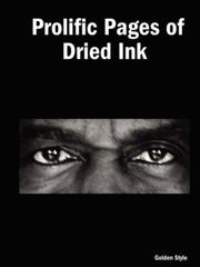Cover of: Prolific Pages of Dried Ink | Golden Style