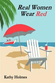 Cover of: Real Women Wear Red | Kathy, Holmes