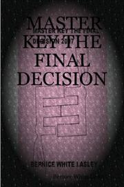 Cover of: MASTER KEY THE FINAL DECISION | Bernice, White Lasley