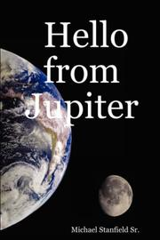 Cover of: Hello from Jupiter | Michael Stanfield Sr.