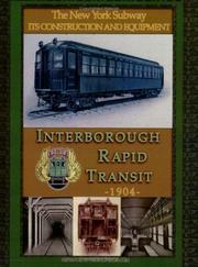 Cover of: IRT Interborough Rapid Transit / The New York City Subway | The Interborough Transit Company