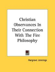 Cover of: Christian Observances In Their Connection With The Fire Philosophy | Hargrave Jennings