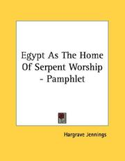 Cover of: Egypt As The Home Of Serpent Worship - Pamphlet | Hargrave Jennings