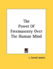 Cover of: The Power Of Freemasonry Over The Human Mind