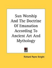 Cover of: Sun Worship And The Doctrine Of Emanation According To Ancient Art And Mythology