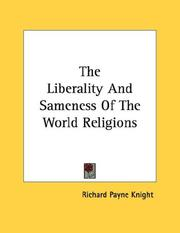Cover of: The Liberality And Sameness Of The World Religions