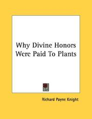 Cover of: Why Divine Honors Were Paid To Plants | Knight, Richard Payne