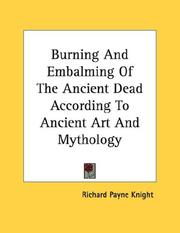Cover of: Burning And Embalming Of The Ancient Dead According To Ancient Art And Mythology