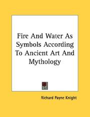 Cover of: Fire And Water As Symbols According To Ancient Art And Mythology