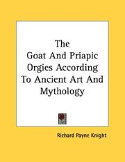 Cover of: The Goat And Priapic Orgies According To Ancient Art And Mythology