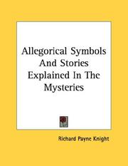 Cover of: Allegorical Symbols And Stories Explained In The Mysteries