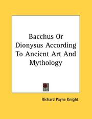 Cover of: Bacchus Or Dionysus According To Ancient Art And Mythology