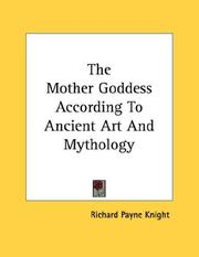 Cover of: The Mother Goddess According To Ancient Art And Mythology