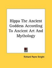 Cover of: Hippa The Ancient Goddess According To Ancient Art And Mythology