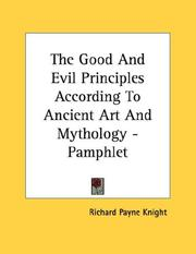 Cover of: The Good And Evil Principles According To Ancient Art And Mythology - Pamphlet | Knight, Richard Payne