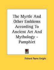 Cover of: The Myrtle And Other Emblems According To Ancient Art And Mythology - Pamphlet