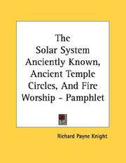 Cover of: The Solar System Anciently Known, Ancient Temple Circles, And Fire Worship - Pamphlet