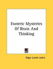 Cover of: Esoteric Mysteries Of Brain And Thinking | Edgar Lucien Larkin