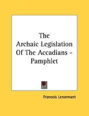 Cover of: The Archaic Legislation Of The Accadians - Pamphlet | Francois Lenormant