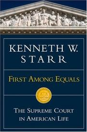 First Among Equals by Kenneth W. Starr, Kenneth Starr