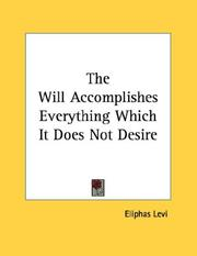 Cover of: The Will Accomplishes Everything Which It Does Not Desire | Eliphas Levi