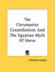 Cover of: The Circumpolar Constellations And The Egyptian Myth Of Horus | J. Norman Lockyer