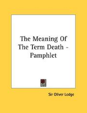 Cover of: The Meaning Of The Term Death - Pamphlet